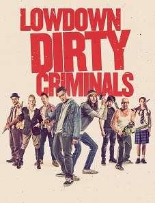 Lowdown Dirty Criminals (2020) Free Streaming